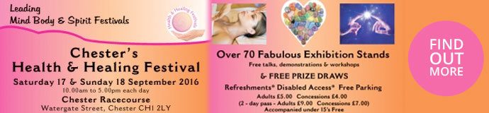 CHESTER HEALTH & HEALING FESTIVAL 17 & 18 September 2016