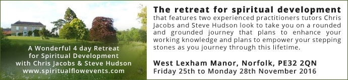 A Wonderful 4 day Retreat for Spiritual Development with Chris Jacobs and Steve Hudson