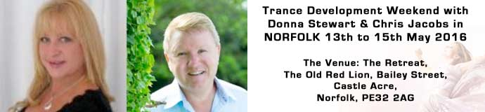 Trance Development Weekend with Donna Stewart & Chris Jacobs in NORFOLK 13th to 15th May 2016
