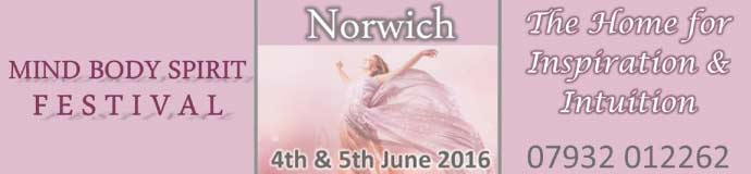 MIND BODY SPIRIT FESTIVAL in Norwich 4th & 5th June 2016