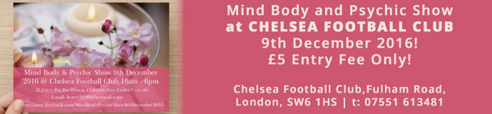 Mind Body and Psychic Show! at CHELSEA FOOTBALL CLUB 9th December 2016! £5 Entry Fee Only!