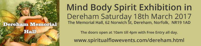 Mind Body Spirit Exhibition in Dereham Saturday 18th March 2017