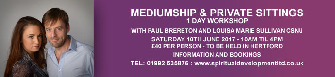 Mediumship & Private Sittings Workshop with Paul Brereton & Louisa Marie Sullivan CSNU