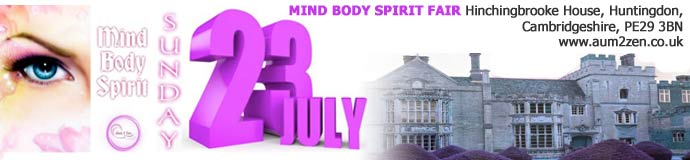 MIND BODY SPIRIT FAIR   Hinchingbrooke House, Huntingdon.    Sunday 23rd July 2017