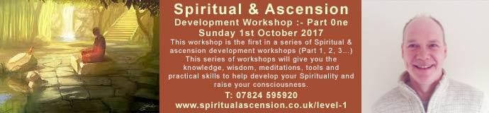 Spiritual & Ascension Development Workshop :-  Part 0ne