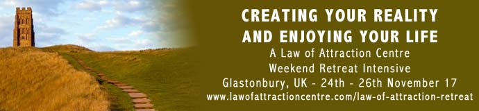 CREATING YOUR REALITY AND ENJOYING YOUR LIFE: A Law of Attraction Centre Weekend Retreat Intensive