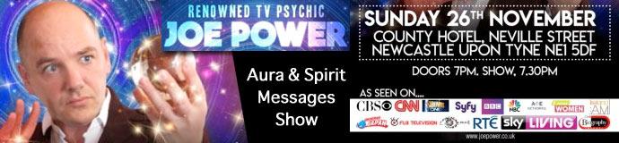 NEWCASTLE UPON TYNE, TV Psychic Joe Power, Spirit & Aura Messages Show