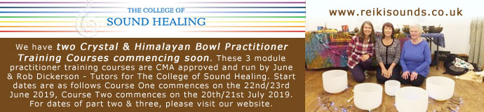 www.reikisounds.co.uk - Crystal & Himalayan Bowl Practitioner Training Courses