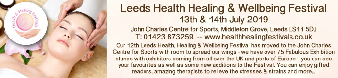 LEEDS HEALTH HEALING & WELLBEING FESTIVAL 13 & 14 July 2019