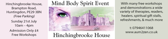 MIND BODY SPIRIT Event   Hinchingbrooke House, Huntingdon.    Sunday 21st July 2019