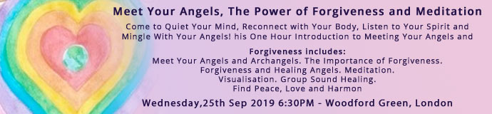 Meet Your Angels, The Power of Forgiveness and Meditation