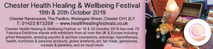 CHESTER HEALTHHEALING&WELLBEING FESTIVAL 19 & 20 October 2019