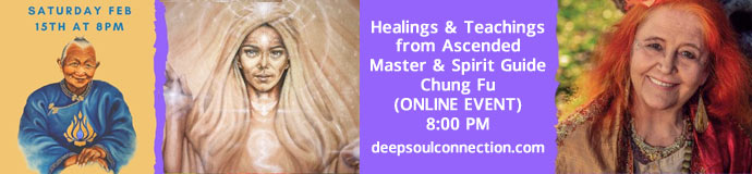 Healings & Teachings from Ascended Master & Spirit Guide Chung Fu (ONLINE EVENT)